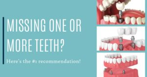 Missing one or more teeth? Here's the #1 recommendation of types of dental implants.